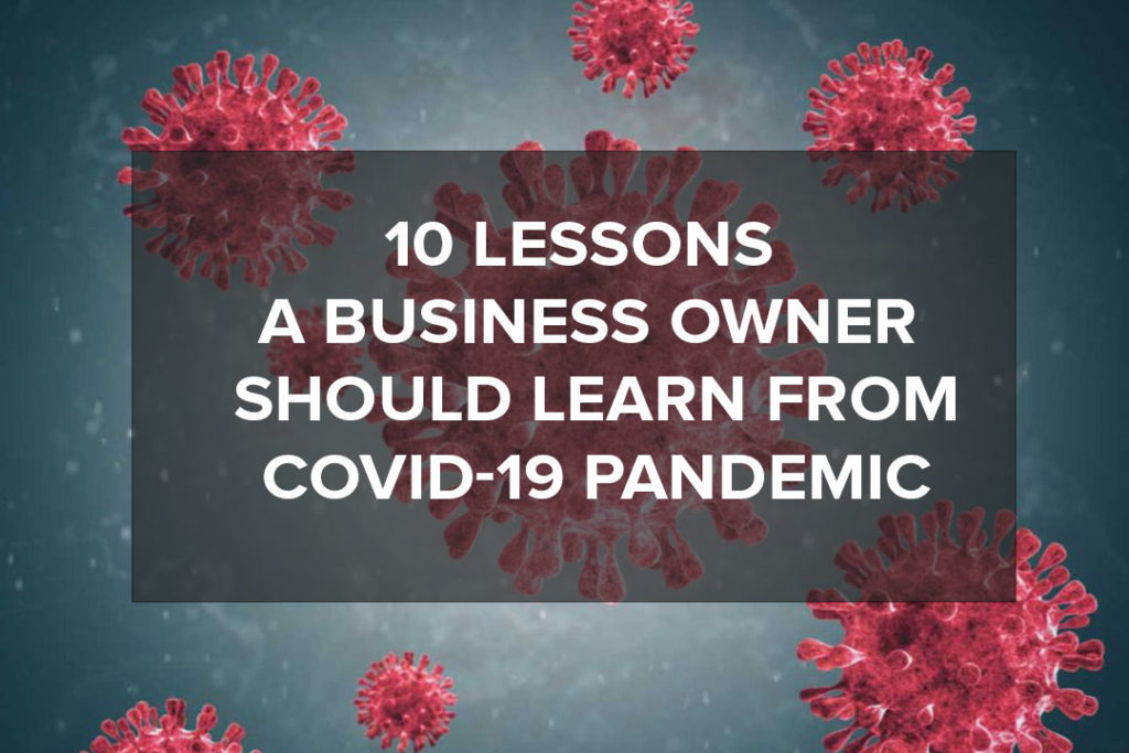 10 Lessons a business owner must learn from Covid-19 pandemic