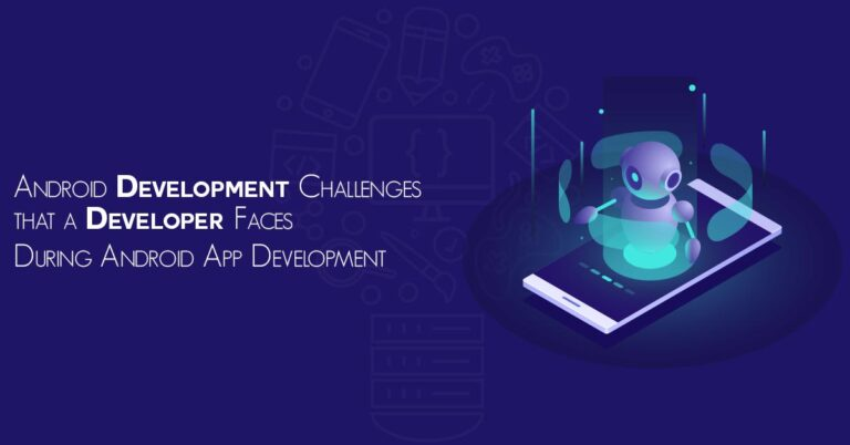 android development challenges